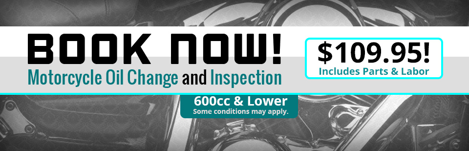 Get a motorcycle oil change and inspection for $109.95 including parts and labor! Click here to view our service list.