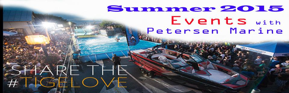 Summer 2015 boating events with Petersen Marine, Tige and Sea Ray