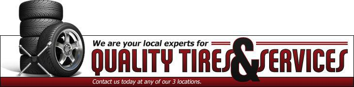 We are your local experts for quality tires and services!