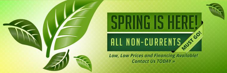 Spring is here! All non-current models must go! Contact us today.