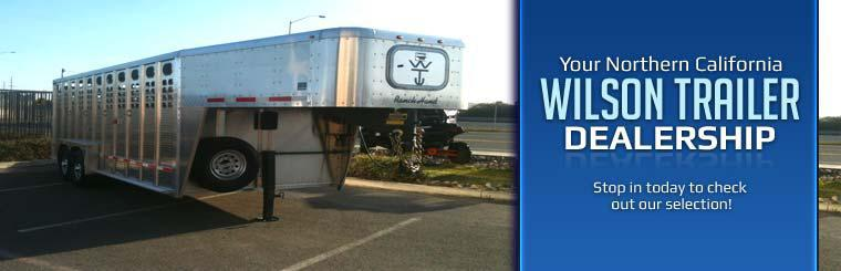 Your Northern California Wilson Trailer Dealership: Stop in today to check out our selection!