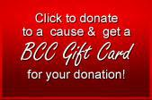 Click to donate to a cause & get a BCC Gift Card for your donation!