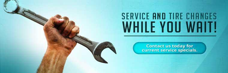 Service and tire changes while you wait! Click here to contact us today for current service specials.
