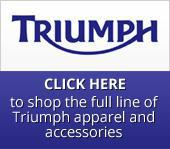 Click here to shop the full line of Triumph apparel and accessories.