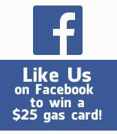 Like Us on Facebook to win a $25 gas card!