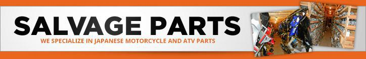 Salvage Parts: We specialize in Japanese motorcycle and ATV parts.