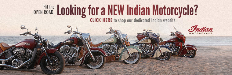 Click here to shop our dedicated Indian Motorcycle website.