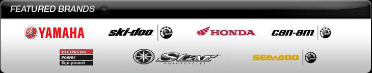 We proudly carry products from Yamaha, Ski-Doo, Honda, Can-Am, Honda Power Equipment, Star, and Sea-Doo.