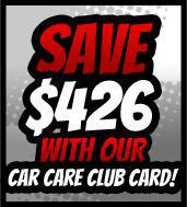 Save $426 with our Car Care Club Card!