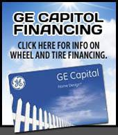 GE Capitol Financing. Click here for info in wheel and tire financing