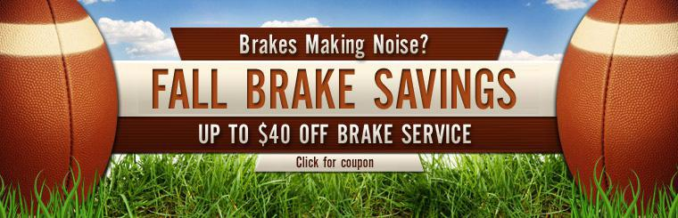 Brakes Making Noise?  Fall Brake Savings. Up to $40 Off Brake Service.