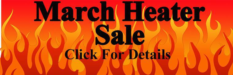 Annual March Heater Sale