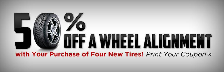 Get 50% off a wheel alignment with your purchase of four new tires! Click here to print the coupon.