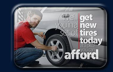 We'll get you in a new set of tires today at a price you can afford.