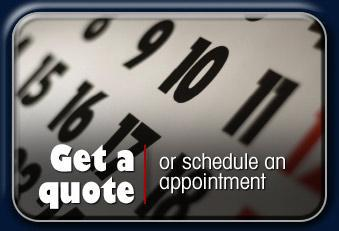 Get a quote or schedule an appointment.