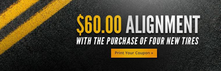 $60.00 Alignment with the Purchase of Four New Tires: Click here to print the coupon.