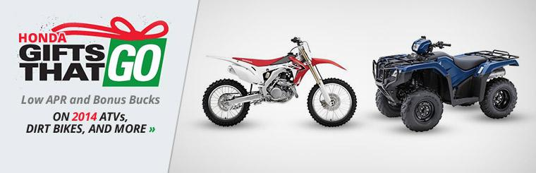 Honda Gifts That Go: Take advantage of low APR and Bonus Bucks on 2014 ATVs, dirt bikes, and more!