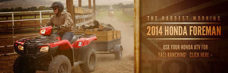 Click here to check out the hardest working 2014 Honda Foreman. Use your Honda ATV for fall ranching!