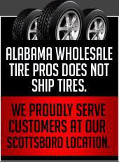 Alabama Wholesale Tire Pros does not ship tires.  We proudly serve customers at our Scottsboro location.