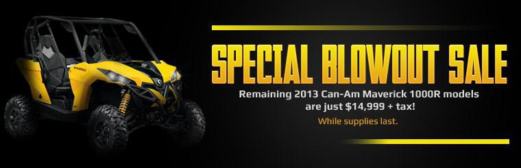 Special Blowout Sale: Remaining 2013 Can-Am Maverick 1000R models are just $14,999 plus tax while supplies last!