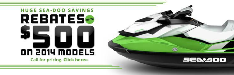 Huge Sea-Doo Savings: Rebates up to $500 on 2014 models.