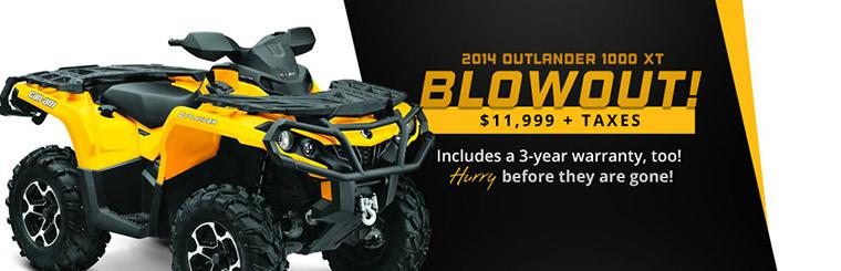 2014 Can-Am Outlander 1000 XT Blowout: Now just $11,999 plus taxes! This offer includes a 3-year warranty, too! Hurry before they are gone!