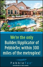 we are the only builder/applicator of pebbletec within 300 miles of the metroplex.