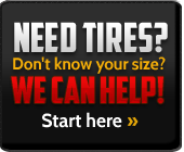 Need Tires? Don't know your size? We can help! Start here »