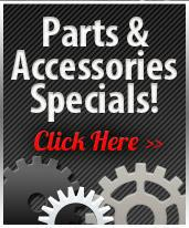 Click here for parts & accessories specials!