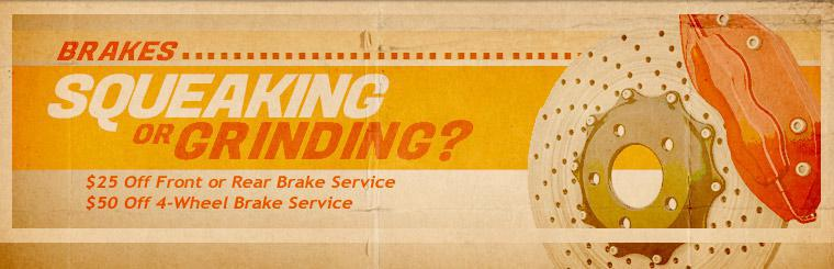 Brakes squeaking or grinding? Take $25 off front or rear brake service, or take $50 off 4-wheel brake service! Click here for a coupon.