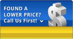 Found a Lower Price? Call Us First!