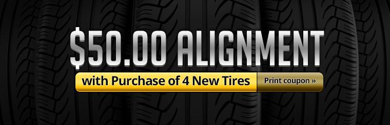 Get an alignment for $50.00 with the purchase of 4 new tires. Click here to print your coupon.