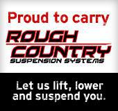 Proud to carry Rough Country. Let us lift, lower and suspend you.