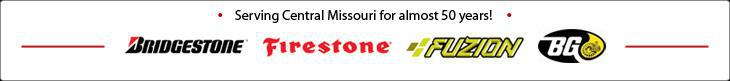 Serving Central Missouri for almost 50 years! We carry products from Bridgestone, Firestone, Fuzion, and BG.