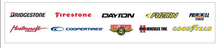 We carry products from Bridgestone, Firestone, Dayton, Fuzion, Primewell, Mastercraft, Cooper, Mickey Thompson, Hercules, and Goodyear.
