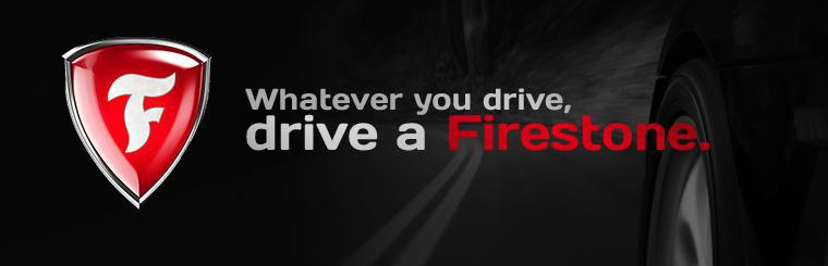 Whatever you drive, drive a Firestone.