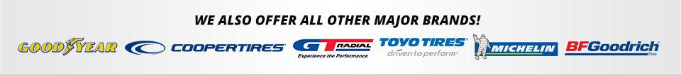 We carry products from Goodyear, Cooper, GT Radial, Toyo, Michelin®, and BFGoodrich®.