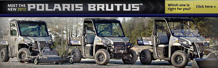 Click here to view our 2013 showcase and find out which Polaris BRUTUS™ is right for you!