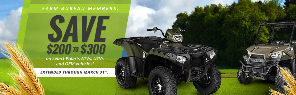 Farm Bureau Members: Save $200 to $300 on select Polaris ATVs, UTVs and GEM vehicles!
