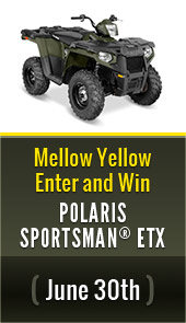 Mellow Yellow Enter and Win Polaris Sportsman® ETX. June 30.