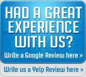 Had a great experience with us? Write a Google Review here, Write a Yelp Review here.