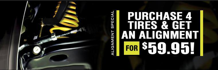 Purchase any four tires and get an alignment for $59.95!