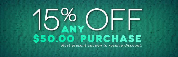 Get 15% off any $50.00 purchase! Click here to print the coupon.