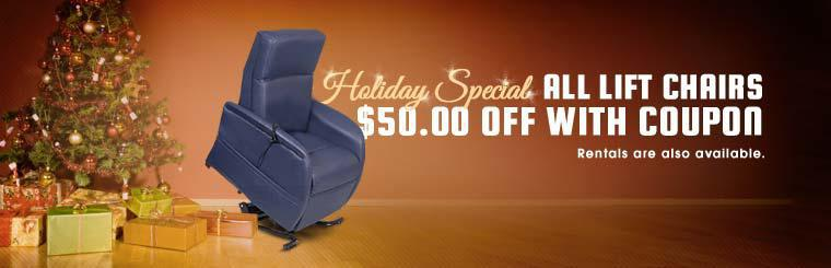 Holiday Special: All lift chairs are $50.00 off with coupon! Rentals are also available.