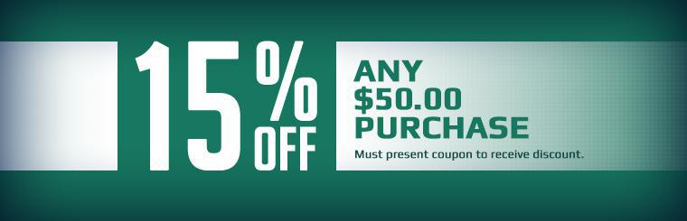 Get 15% off any $50.00 purchase! You must present the coupon to receive the discount.