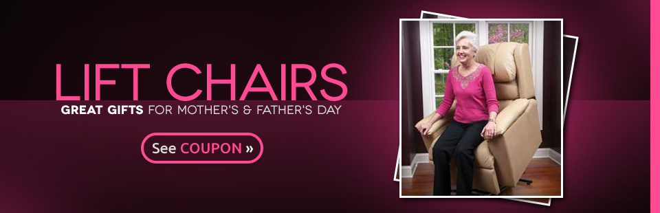A lift chair is a great gift for Mother's and Father's Day!