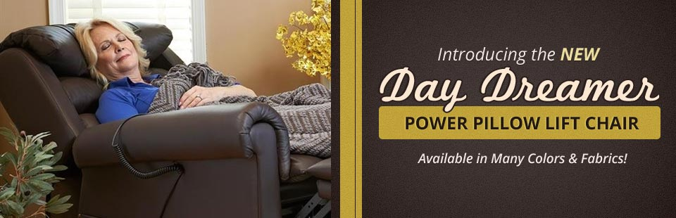 DayDreamer Power Pillow Lift Chair: Click here to view our selection of colors and fabrics!