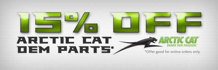 Get 15% off Arctic Cat OEM parts! This offer is good for online orders only.