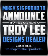 Mikey's is proud to announce that we are now a Troy Lee Designs Dealer. Click here to shop for their products.