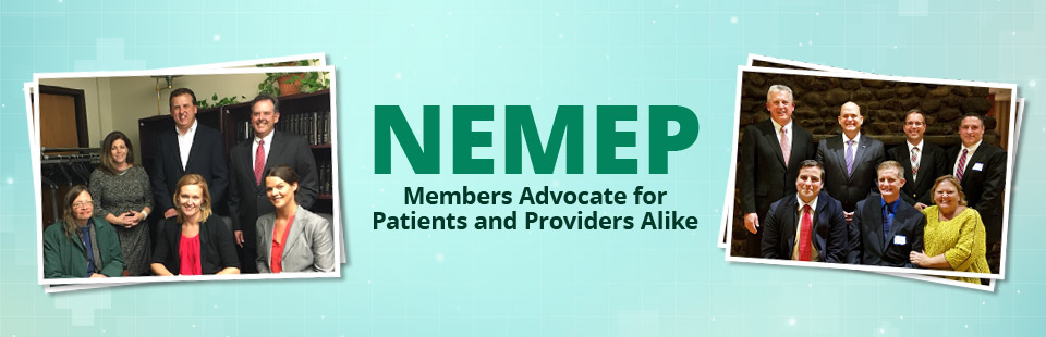 NEMEP members advocate for patients and providers alike.